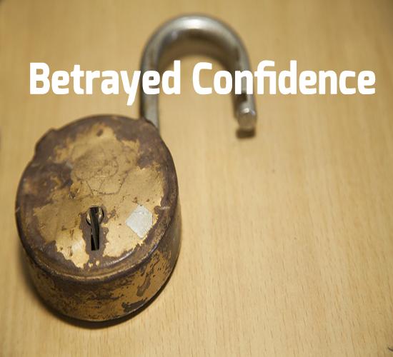 betrayed confidence